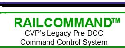 CVP Products RailCommand, Legacy Pre-DCC Command Control System